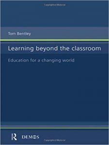 Learning Beyond the Classroom: Education for a Changing World by Tom Bentley(1998-11-26)