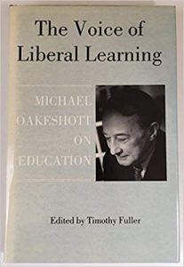 The Voice of Liberal Learning – Michael Oakeshott on Education