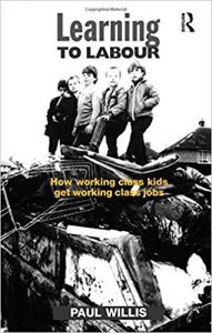 Learning to Labour: How Working Class Kids Get Working Class Jobs