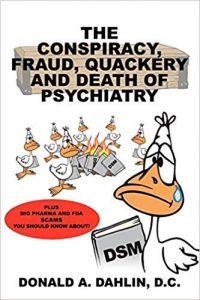 he Conspiracy, Fraud, Quackery and Death of Psychiatryery and Death