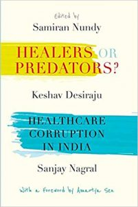 healers or predators healthcare corruption in india