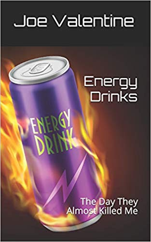 Energy Drinks: The Day They Almost Killed Me