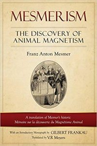 Mesmerism: The Discovery of Animal Magnetism