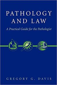 Pathology and Law: A Practical Guide for the Pathologist